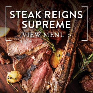 Steak Reigns Supreme